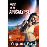 Ann of the Apocalypse (A Post-Apocalyptic Erotic Adventure)by Virginia Wade