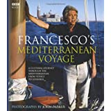 Francesco's Mediterranean Voyage: A cultural Journey through the Mediterranean from Venice to Istanbulby Francesco Da Mosto