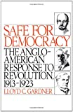 Safe for Democracy: The Anglo-American Response to Revolution, 1913-1923 (0195041550) by Gardner, Lloyd C.