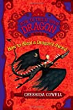 Cressida Cowell How to Steal a Dragon's Sword: The Heroic Misadventures of Hiccup the Viking (How to Train Your Dragon)