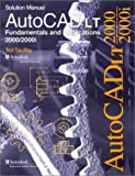 img - for AutoCAD LT 2000: Fundamentals and Applications Solutions Manual by Ted Saufley (2001-01-03) book / textbook / text book
