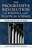 img - for The Progressive Revolution in Politics and Political Science: Transforming the American Regime (Claremont Institute Series on Statesmanship and Political Philosophy) book / textbook / text book