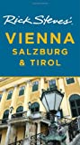 Rick Steves' Vienna, Salzburg, and Tirol (159880216X) by Steves, Rick