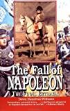 img - for The Fall of Napoleon: The Final Betrayal 1st edition by Hamilton-Williams, David (1996) Paperback book / textbook / text book