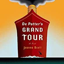 De Potter's Grand Tour: A Novel (       UNABRIDGED) by Joanna Scott Narrated by P. J. Ochlan