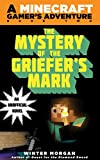 The Mystery of the Griefers Mark: A Minecraft Gamers Adventure, Book Two: 2