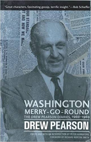 Drew Pearson (journalist) Washington MerryGoRound The Drew Pearson Diaries 1960