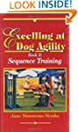 Excelling at Dog Agility Book 2 : Seq...
