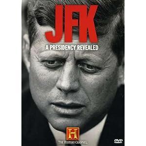 JFK :A Presidency Revealed