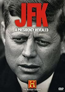 JFK - A Presidency Revealed (History Channel)