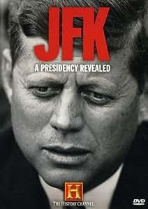 JFK - A Presidency Revealed (History Channel)