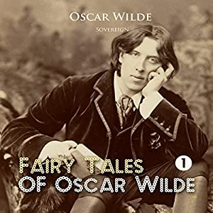 Fairy Tales of Oscar Wilde, Volume 1 Audiobook