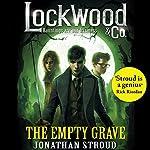 Lockwood & Co: The Empty Grave | Jonathan Stroud