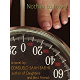 Nothing To Lose (A fat girl romantic comedy)by Consuelo Saah Baehr