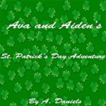 Ava and Aiden's St. Patrick's Day Adventure | A Daniels