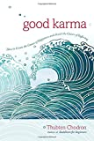 img - for Good Karma: How to Create the Causes of Happiness and Avoid the Causes of Suffering book / textbook / text book