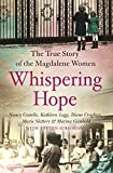img - for Whispering Hope: The Heart-Breaking True Story of the Magdalene Women book / textbook / text book