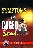 Symptoms of Caged Soul
