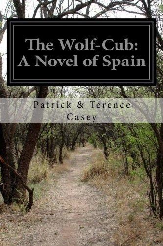The Wolf-Cub: A Novel of Spain PDF