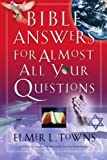 Bible Answers for Almost All Your Questions (0785263241) by Elmer L. Towns