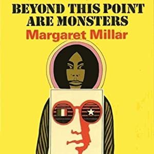 Beyond This Point Are Monsters | [Margaret Millar]