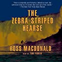 The Zebra-Striped Hearse: A Lew Archer Novel (       UNABRIDGED) by Ross Macdonald Narrated by Tom Parker