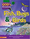 img - for Fish, Bugs and Birds (God's Creation Series) book / textbook / text book