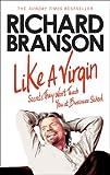 'Like A Virgin: Secrets They Won't Teach You at Business School' von Sir Richard Branson