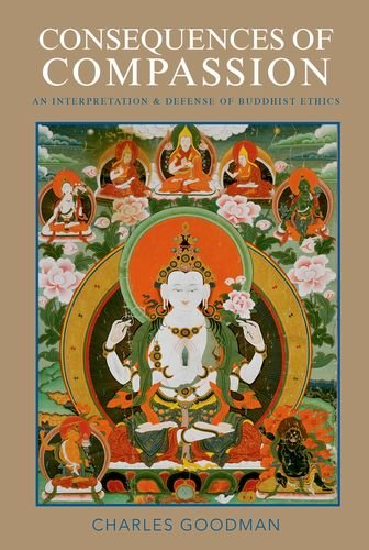 Consequences of Compassion: An Interpretation and Defense of Buddhist Ethics