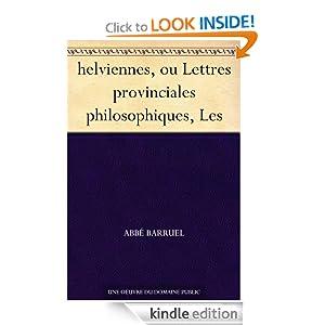 helviennes, ou Lettres provinciales philosophiques, Les (French Edition) abbe Barruel