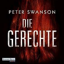Die Gerechte Hörbuch von Peter Swanson Gesprochen von: Christiane Marx, Britta Steffenhagen, Oliver Brod, Uve Teschner