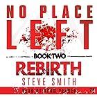 Rebirth: No Place Left, Book 2 Hörbuch von Steve Smith Gesprochen von: Adam Verner