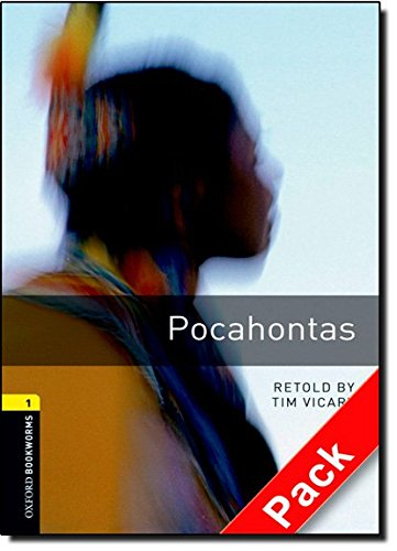 Oxford Bookworms Library: Oxford Bookworms. Stage 1: Pocahontas CD Pack Edition 08: 400 Headwords