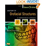 Anatomy of Orofacial Structures - Enhanced 7th Edition: A Comprehensive Approach, 7e