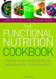 img - for The Functional Nutrition Cookbook: Addressing Biochemical Imbalances Through Diet [With CDROM] book / textbook / text book