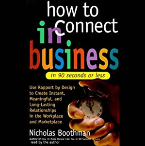 How to Connect in Business in 90 Seconds or Less | [Nicholas Boothman]