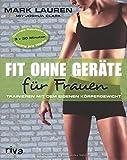 Fit ohne Ger�te f�r Frauen: Trainieren mit dem eigenen K�rpergewicht