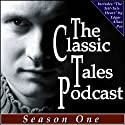 The Classic Tales Podcast Season One (       UNABRIDGED) by Various Narrated by B. J. Harrison