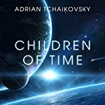 Children of Time | Adrian Tchaikovsky