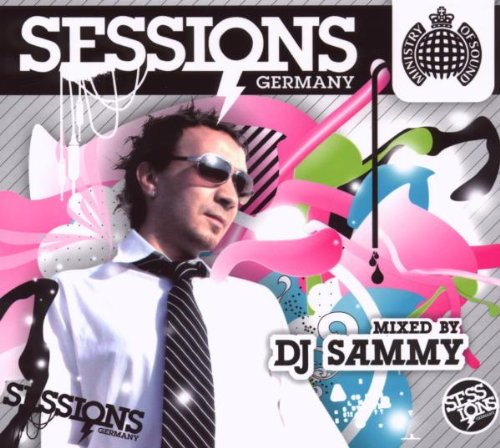 DJ SAMMY - Sessions Germany Mixed By Dj Sammy - Zortam Music