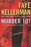 Murder 101: A Decker/Lazarus Novel <br>(Decker/Lazarus Novels)	 by  Faye Kellerman in stock, buy online here