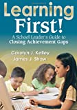 img - for Learning First!: A School Leader's Guide to Closing Achievement Gaps book / textbook / text book