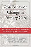 img - for Real Behavior Change in Primary Care: Improving Patient Outcomes and Increasing Job Satisfaction book / textbook / text book