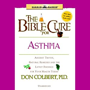 The Bible Cure for Asthma Audiobook