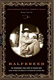 img - for Halfbreed: The Remarkable True Story of George Bent-- Caught Between the Worlds of the Indian and the White Man book / textbook / text book