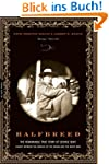 Halfbreed: The Remarkable True Story...