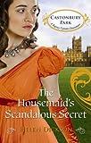 The Housemaid's Scandalous Secret. Helen Dickson (Mills & Boon - Castonbury Park)