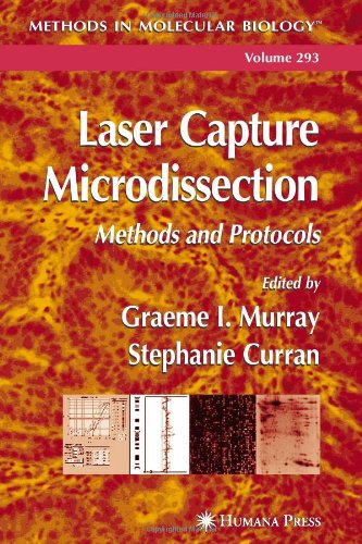 Laser Capture Microdissection: Methods And Protocols (Methods In Molecular Biology)
