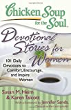 img - for Chicken Soup for the Soul: Devotional Stories for Women: 101 Daily Devotions to Comfort, Encourage, and Inspire Women book / textbook / text book