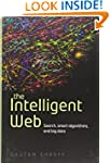 The Intelligent Web: Search, smart al...